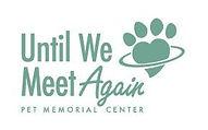 until we meet again, animal cremation, dog cremation, cat cremation