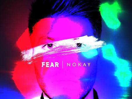 "Nokay Releases Powerful New Single, ""Fear"""