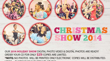 2014 Holiday Show Digital photo video & digital photos are ready!