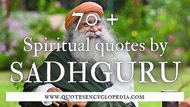 70+ Spiritual Quotes by Sadhguru