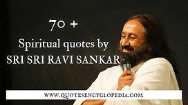 70+ spiritual Quotes by Sri Sri Ravi Sankar