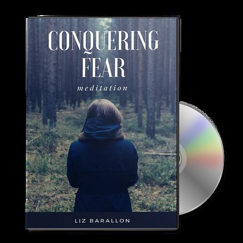Conquering Fear Meditation