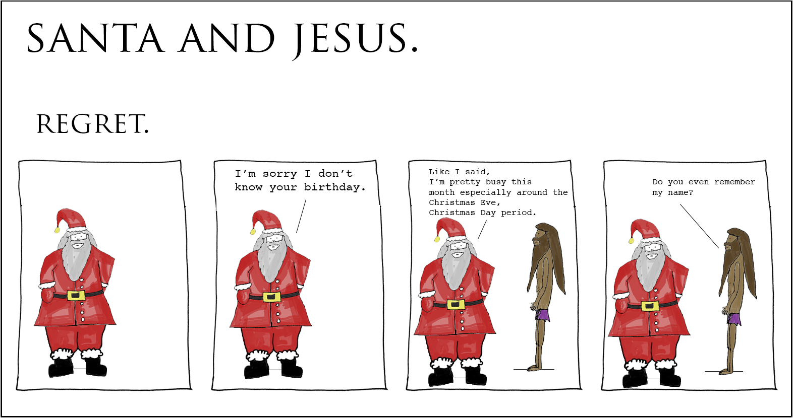 Santa and Jesus - Regret.