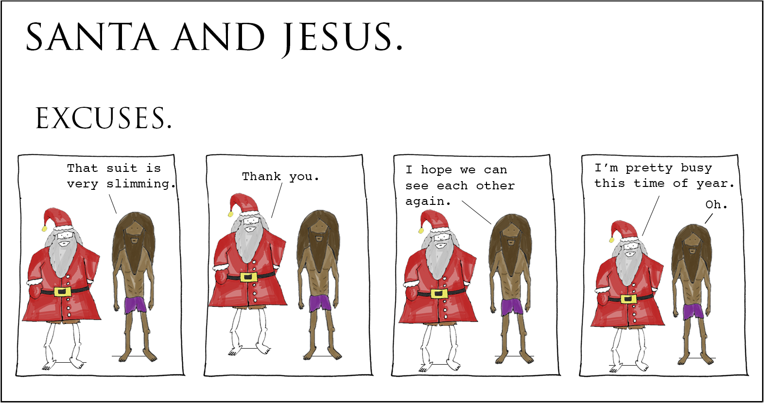 Santa and Jesus - Excuses.