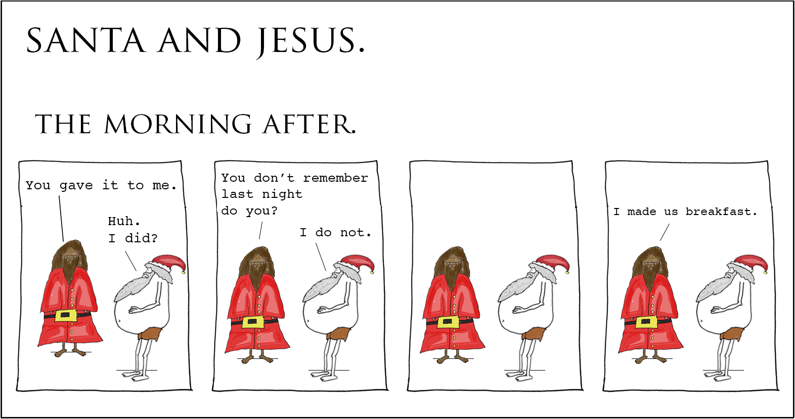 Santa and Jesus - The Morning After.
