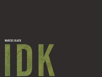 Marcus Black – IDK