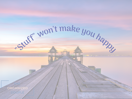 "Your ""stuff"" isn't making you happy"
