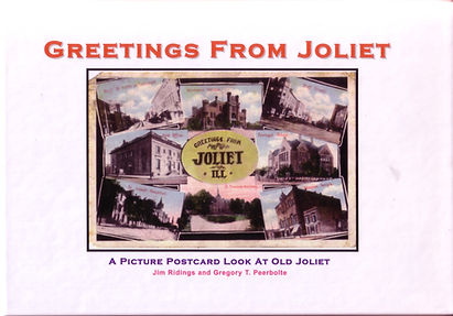 Greetings From Joliet: A Picture Postcard Look At Old Joliet by Author Jim Ridings