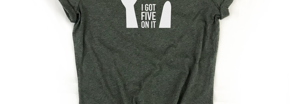 """One-Handed Mama """"I Got 5 On It"""" Shirt"""