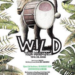 WILD (THE MUSICAL) Open Call Auditions