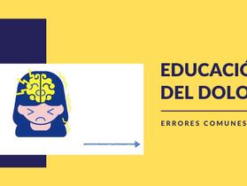 EDUCACIÓN DEL DOLOR:  ERRORES COMUNES