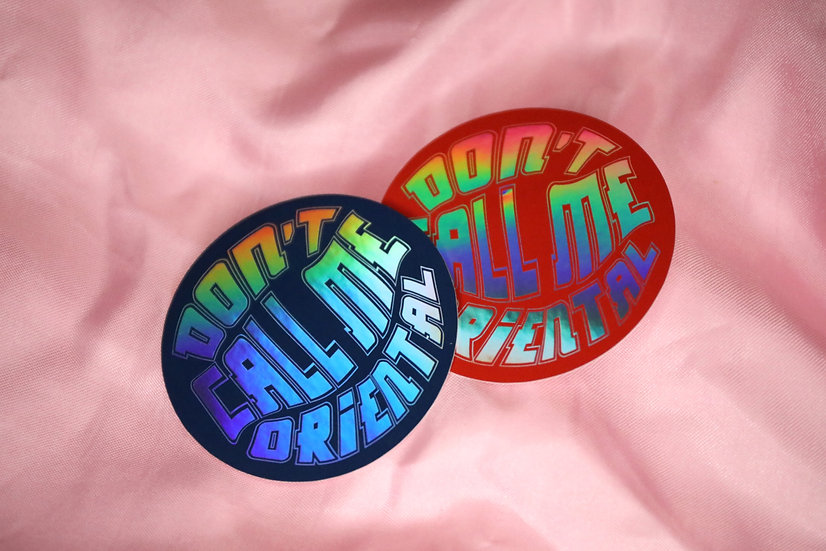 Don't Call Me Oriental Holographic Sticker