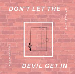 Don't Let The Devil Get In