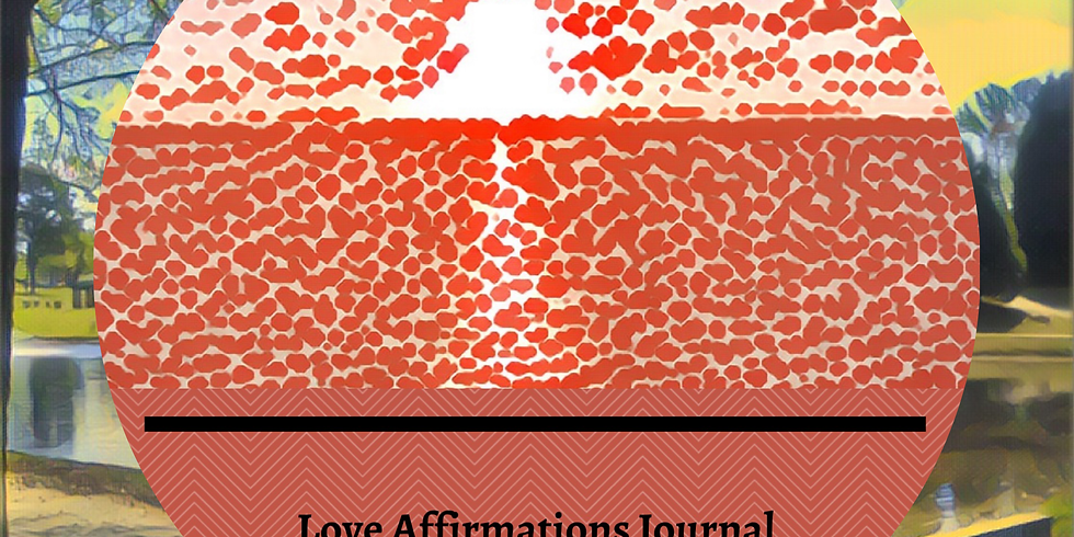 Affirmations Workshop Series: 'Love Affirmations'