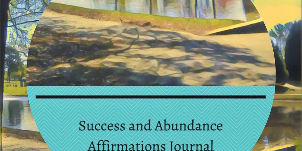 Affirmations Workshop Series: 'Success and Abundance Affirmations'