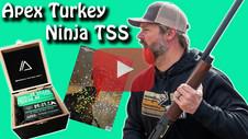 Apex Ammunition's Ninja TSS Turkey Loads Review