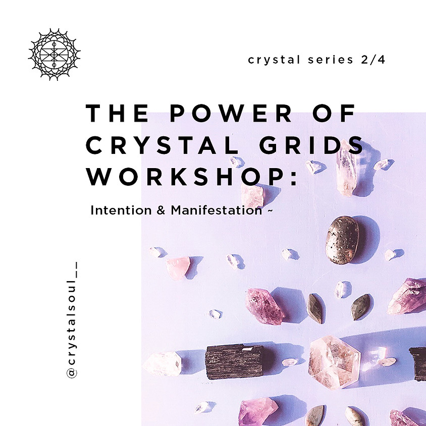 The Power of Crystal Grids: Intention & Manifestation (Online)