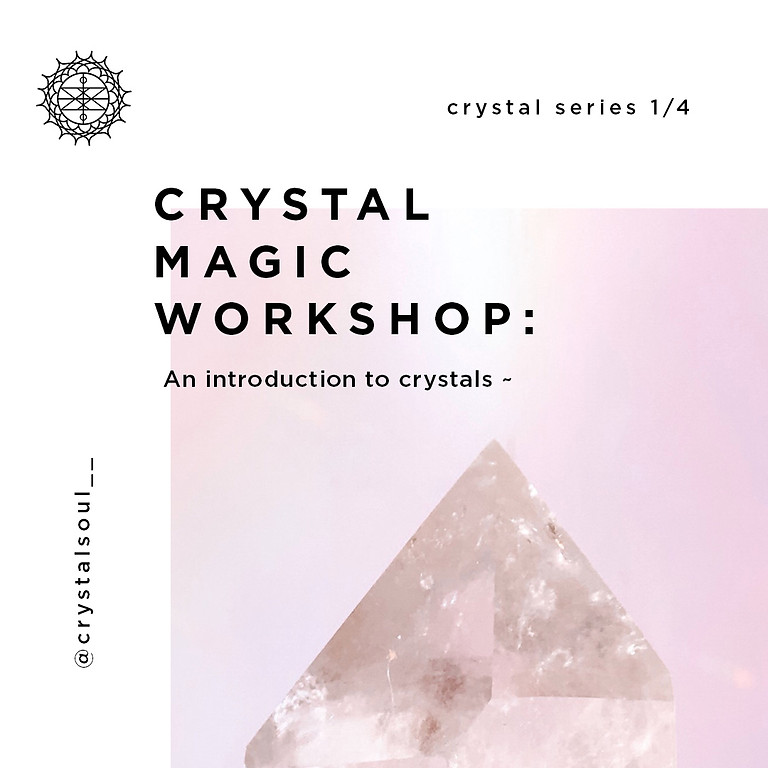 Crystal Magic Workshop: An Introduction to Crystals (Online)