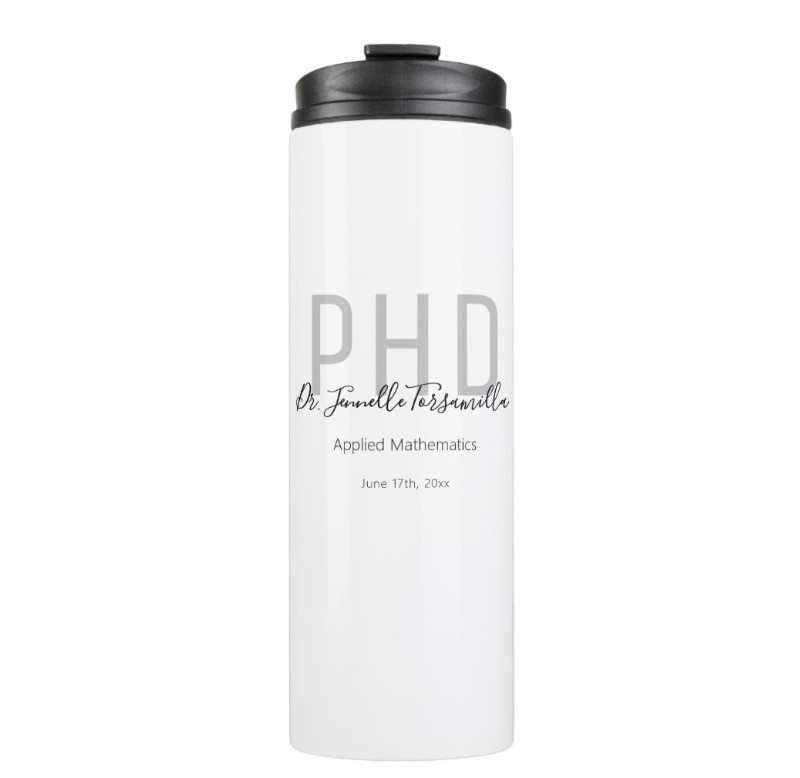 Thermal Tumbler for PhD Graduation with Personalized Name and Gray and Black Lettering
