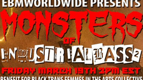 """EBM Worldwide Hosting """"Monsters of Industrial Bass Vol. 2"""" For Black Trans Femmes in the Arts"""