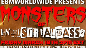 "EBM Worldwide Hosting ""Monsters of Industrial Bass Vol. 2"" For Black Trans Femmes in the Arts"
