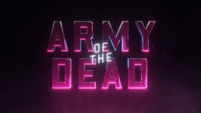 Zack Snyder's 'Army of the Dead' Gets Its First Teaser Trailer