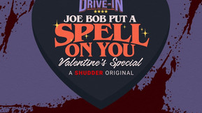 'Joe Bob Put A Spell On You' Hits Shudder In Time For Valentine's Day