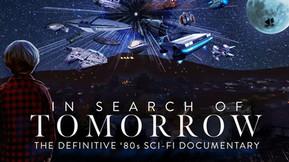 CreatorVC Launch Indiegogo Campaign for 80s Sci-Fi Doc 'In Search of Tomorrow'