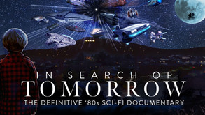 CreatorVC Launch Indiegogo Campaign for 80s Sci-Fi Doc 'In Search of Tomorrow'