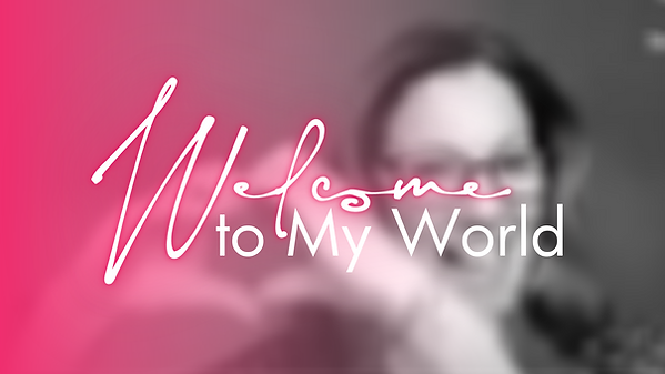 Welcome to my world - Jeni Be - SHARED (