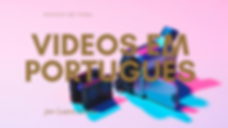 Videos_em_Português-3.png