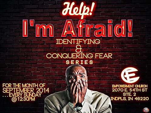 Help I'm Afraid: Identifying and Conquering Fear