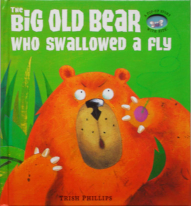 The Big Old Bear who swallowed a Fly