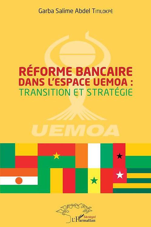 REFORMES BANCAIRE DANS L'ESPACE UEMOA : TRANSITION ET STRATEGIE