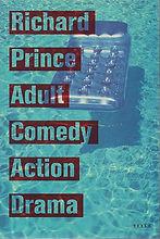 RICHARD PRINCE- ADULT COMEDY ACTION DRAM