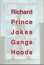 RICHARD PRINCE- JOKES, GANGS, HOODS.jpg