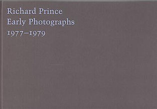 RICHARD PRINCE- EARLY PHOTOGRAPHS 1977-1