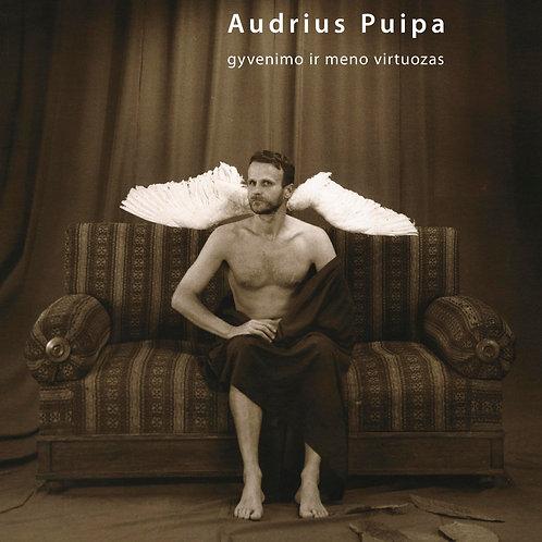 """Albumas- monografija """"Audrius Puipa. Gyvenimo ir meno virtuozas"""""""