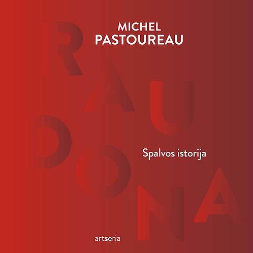 """Michelis Pastoreau """"Raudona. Spalvos istorija"""""""