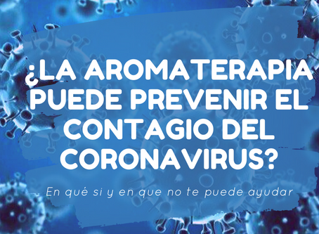 ¿La aromaterapia puede prevenir el contagio del Coronavirus?: En qué si y en que no te puede ayudar