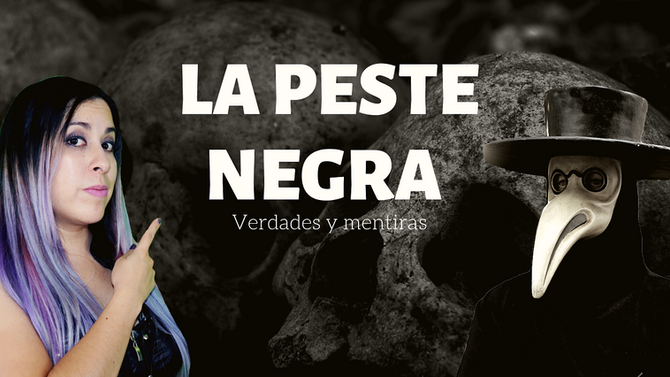 LA PESTE NEGRA: VERDADES Y MENTIRAS