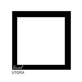 Local Utopia