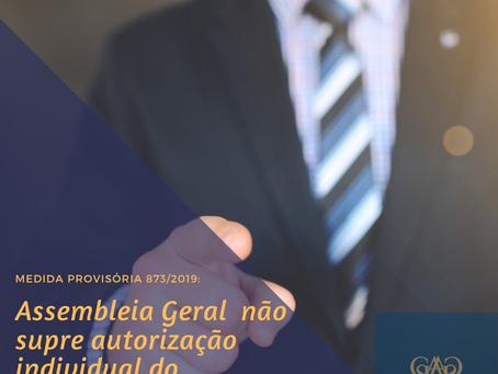 ASSEMBLEIA GERAL X VONTADE INDIVIDUAL - O QUE QUER DIZER A MEDIDA PROVISÓRIA Nº 873/2019