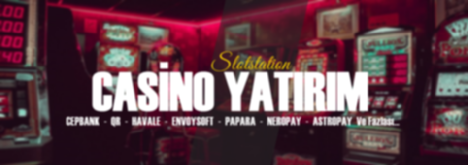 Slotstation Yatırım Casino Girişi.png