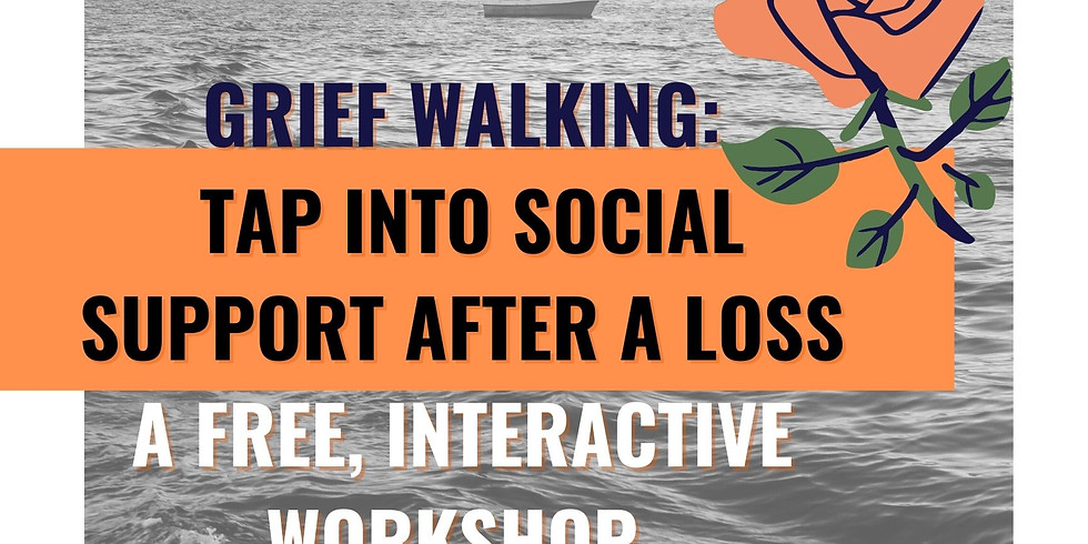 Grief Walking Workshop: Tap into Social Support After a Loss
