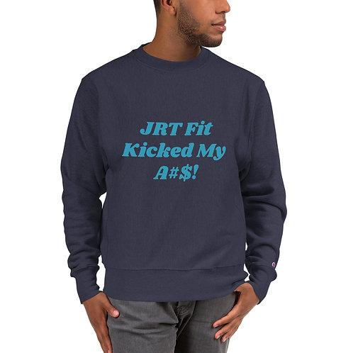 JRT Fit Kicked My A#$! Champion Sweatshirt