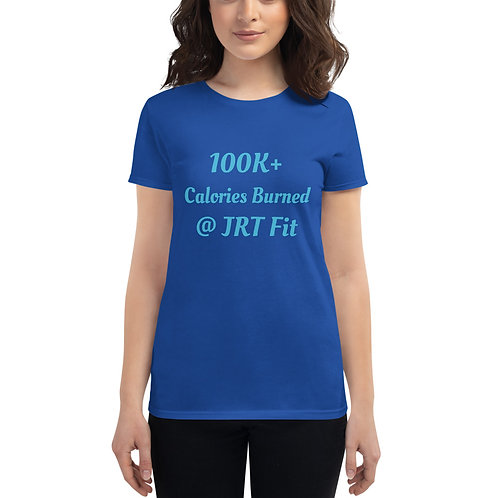 100K Calories Burned @ JRT Fit Women's short sleeve t-shirt