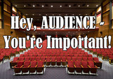 Hey, AUDIENCE - You're Important!