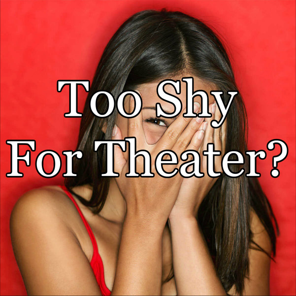 Too Shy For Theater?