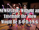 NEWSFLASH: Without an Ensemble the Show Would Be B-O-R-I-N-G